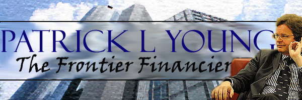 Patrick L Young Newsletter The Frontier Financier - Prologue