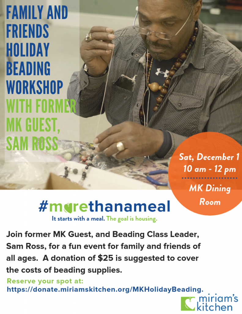 Holiday Beading Workshop with Former MK Guest, Sam Ross.  Saturday, December 1st 2018 • 10:00 am at Miriam's Kitchen Dining Room