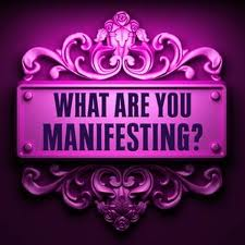 What Are You Manifesting?