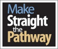 Make Straight the Pathway