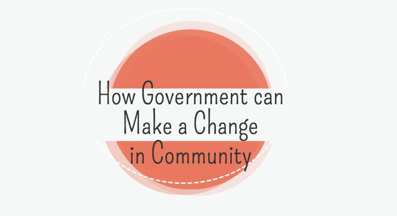 How government can make a change in community