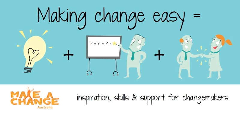 Make a Change Australia  Inspiration, skills & support for changemakers