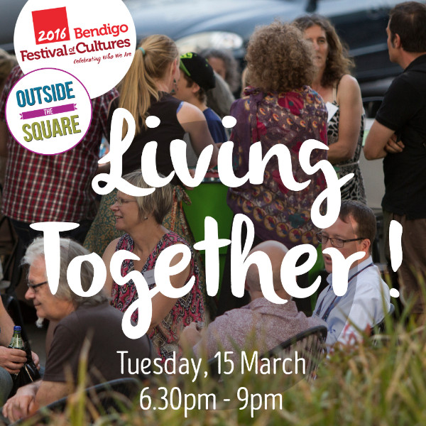 Living Together is a special Outside the Square event open to everyone.
