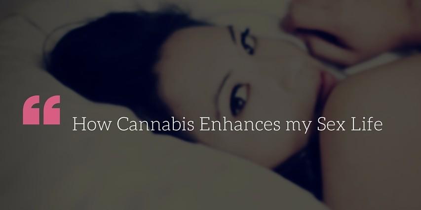 How Cannabis Enhances my Sex Life