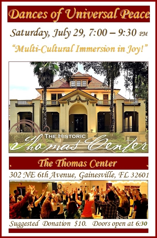 Be sure to Display Images! Click above for images of Dances of Universal Peace event at the Thomas Center on Saturday July 29th 7-9:30 pm.