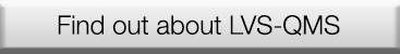 Find out about LVS-QMS button