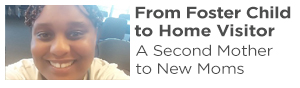 From Foster Child to Home Visitor