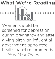 Women should be screened for depression during pregnancy and after giving birth, an influential government-appointed health panel recommends: http://www.nytimes.com/2016/01/27/health/post-partum-depression-test-epds-screening-guidelines.html