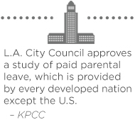 L.A. City Council approves a study of paid parental leave, which every developed nation except the U.S. provides – KPCC