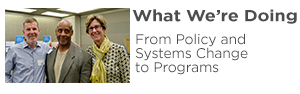 From Policy and Systems Change to Programs: http://www.first5la.org/index.php?r=site/article&id=3669