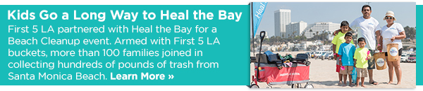 First 5 LA and Heal the Bay!