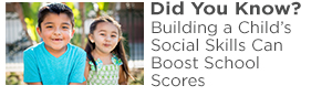 Did You Know? Building a Child's Social Skills Can Boost School Success