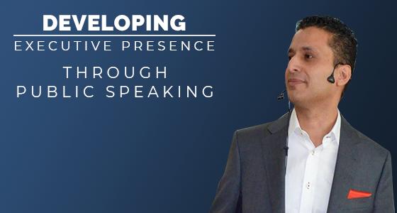 Developing Executive Presence through Public Speaking