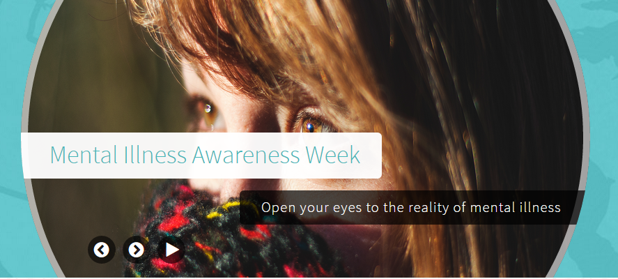 Mental Illness Awareness Week- Open your eyes to the reality of mental illness