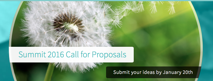 Summit 2016 Call for Proposals - Submit your ideas by January 20th