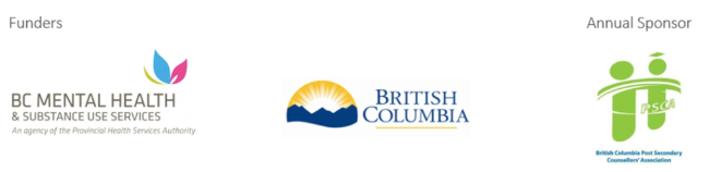 Funders: BC Mental Health & Substance Use Services | BC Ministry of Health, Annual Sponsor: BC Post-Secondary Counsellors' Association