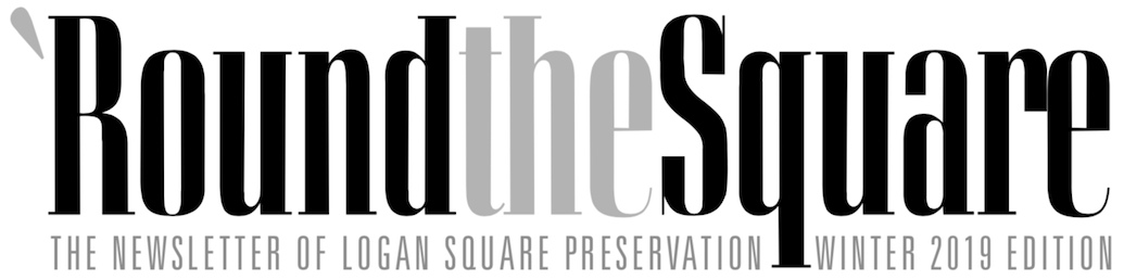 The newsletter of Logan Square Preservation – Winter 2019 Edition