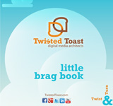 The Twisted Toast Little Brag Book
