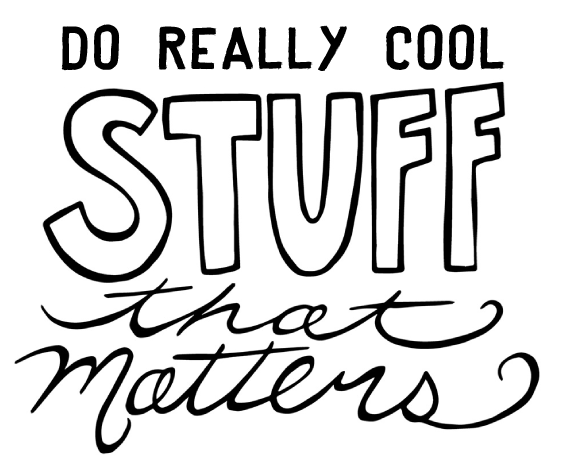 Liddle Kidz say's.... Do Really Cool Stuff That Matters!!! Because, You Are Awesome!