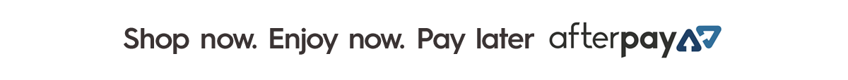 Shop now. Enjoy now. Pay later with Afterpay
