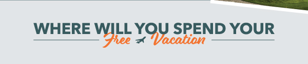 Where will you spend your free vacation?