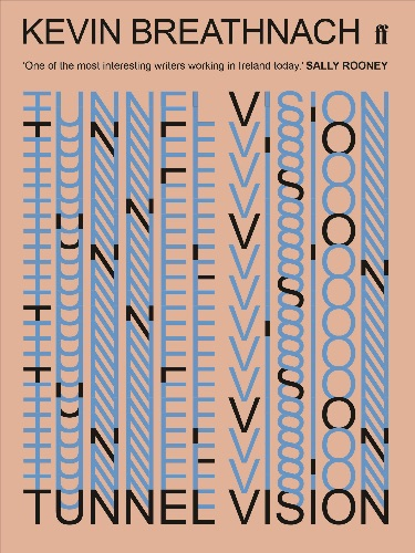 Kevin Breathnach'sTunnel Vision