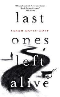 Last Ones Left Alive by Sarah Davis-Goff