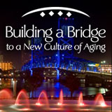 Building a Bridge to a New Culture of Aging