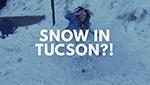 Snow in Tucson?