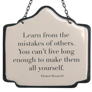 Learn from the Mistakes of Others Sign