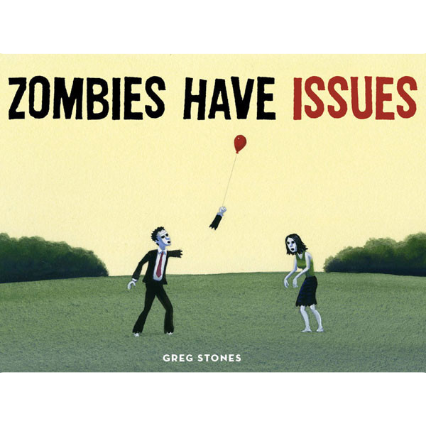 Zombies Have Issues Book by Greg Stones
