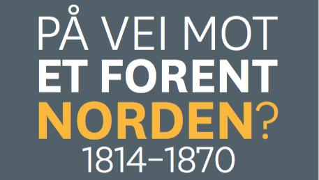 """Vandreutstillingen """"På vei mot et forent Norden? 1814-1870"""""""