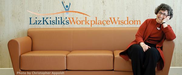 Liz Kislik's Workplace Wisdom