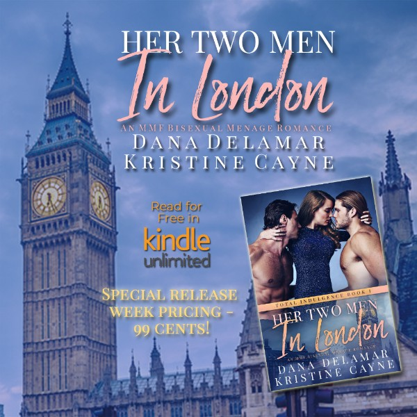 Her Two Men in London by Dana Delamar and Kristine Cayne