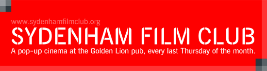 Sydenham Film Club - a pop-up cinema at the Golden Lion Pub, every last Thursday of the month