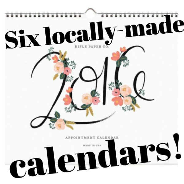 6 locally made calendars