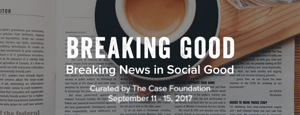 Case Foundation's Breaking News in Social Good