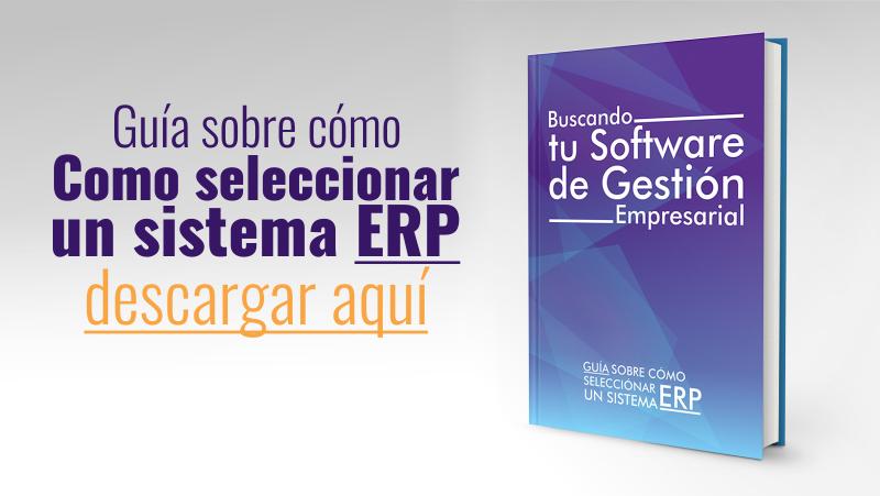Guía sobre como seleccionar un sistema ERP