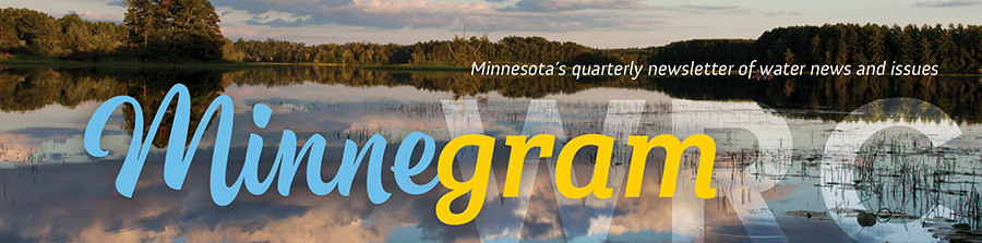 Minnegram — Minnesota's quaterly newsletter of water news and issues