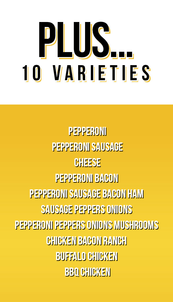 Available in 10 delicious varieties