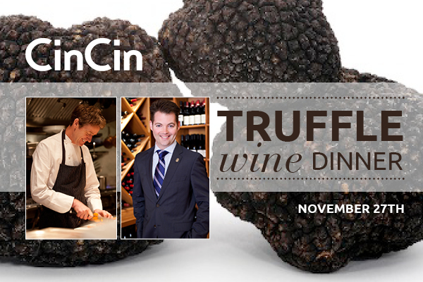 Truffle Wine Dinner @ Cin Cin Nov 27