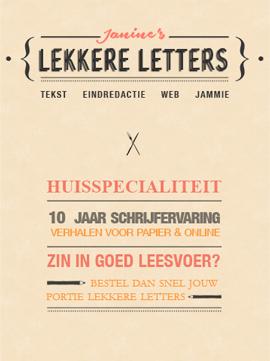 Janine Bruinooge werkt ook als freelance journalist. Bekijk snel jouw eigen portie lekkere letters.
