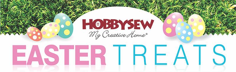 Hobbysew Easter Treats!