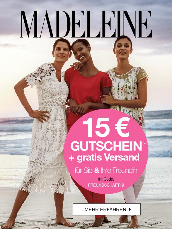 MADELEINE Freundinnen-Aktion: 15 € GUTSCHEIN und gratis Versand