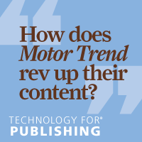 How does Motor Trend rev up their content?