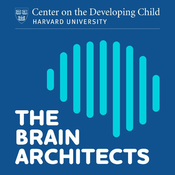 Coming Soon: Special episodes of the Center's podcast, the Brain Architects, focusing on the impact of COVID-19 on early childhood development and those who support children and families.