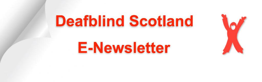 Deafblind Scotland E-Newsletter