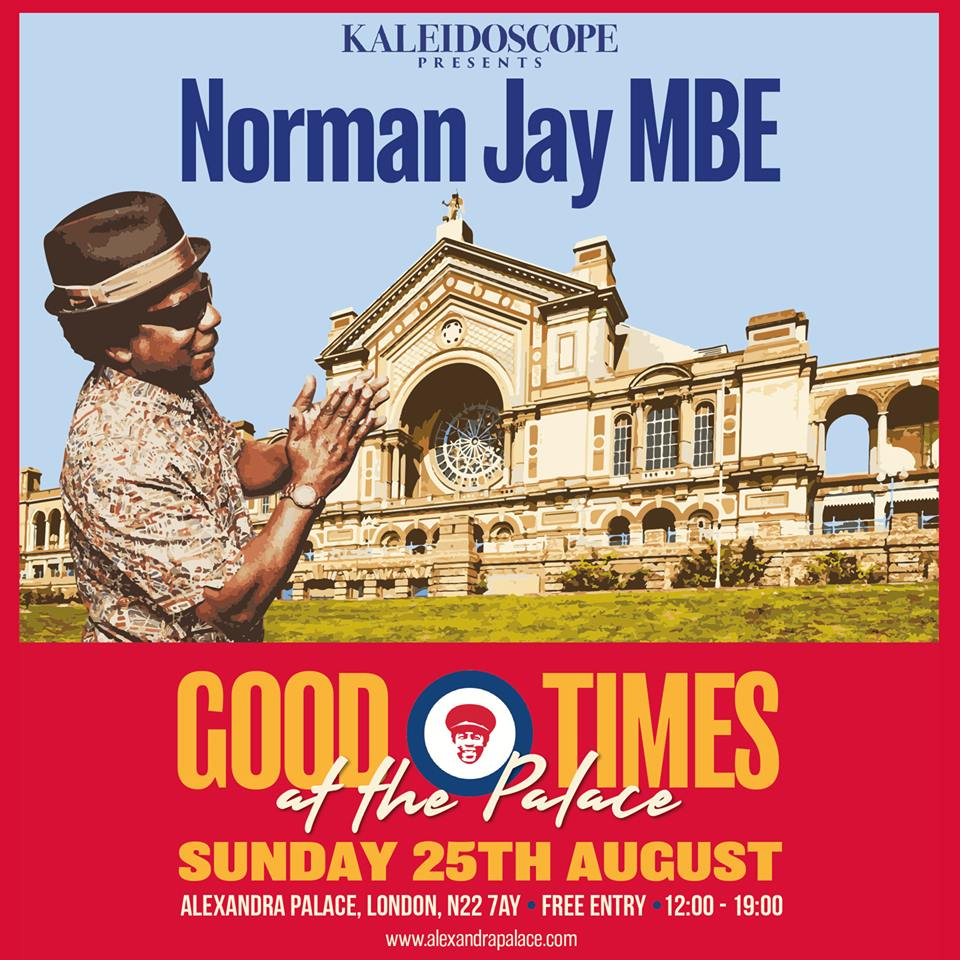 Kaleidoscope Presents... Normal Jay MBE Good Times at the Palace