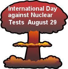 Anti Nuclear Tests Day August 29