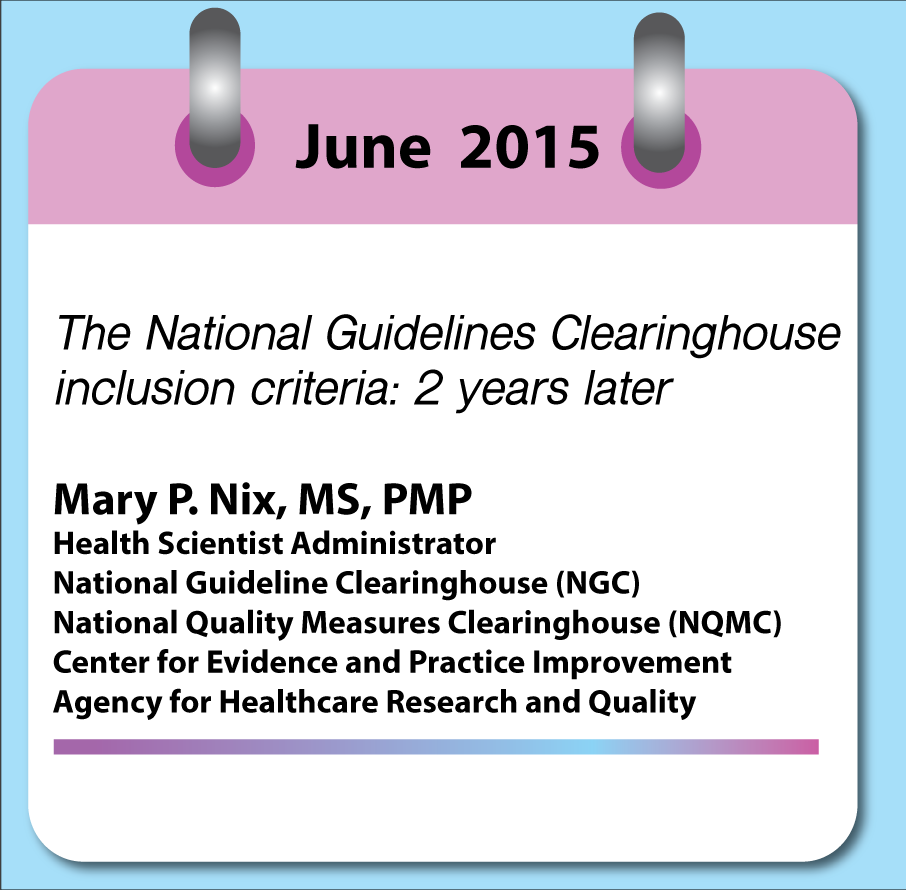 Upcoming: The National Guidelines Clearinghouse by Mary P. Nix